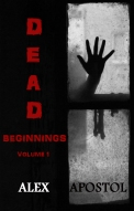 dead beginnings vol 1